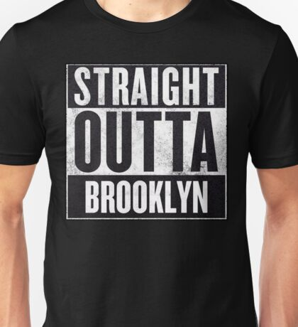 Straight Outta Brooklyn Unisex T-Shirt