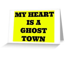 My heart is a ghost town Greeting Card
