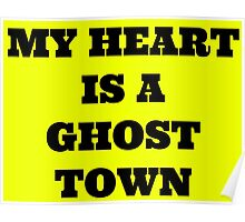 My heart is a ghost town Poster