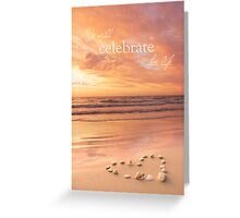 We Will Celebrate Her Life Greeting Card