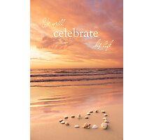 We Will Celebrate His Life Photographic Print