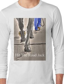 T - Hit The Road Jack Long Sleeve T-Shirt