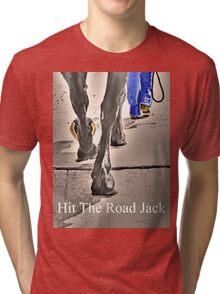 T - Hit The Road Jack Tri-blend T-Shirt