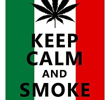 Keep Calm and  Smoke Weed by MynameisJEFF