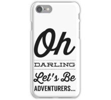 Oh Darling Let's Be Adventurers... iPhone Case/Skin