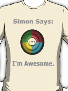Simon Says: I'm Awesome. T-Shirt
