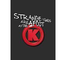 Strange Things Are Afoot At The Circle K Photographic Print