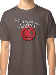 Strange Things Are Afoot At The Circle K Classic T-Shirt