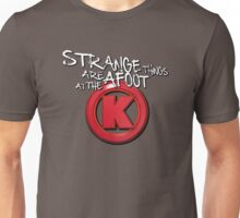 Strange Things Are Afoot At The Circle K Unisex T-Shirt