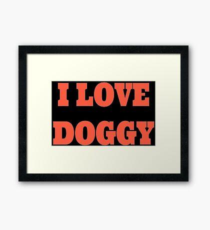 I love doggy Framed Print
