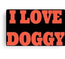 I love doggy Canvas Print