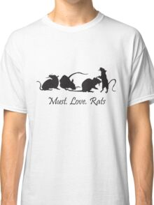 Must. Love. Rats 2011 - 4 Rats in a Row Classic T-Shirt