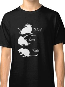 Must. Love. Rats 2011 - 3 Rats Down in White Classic T-Shirt