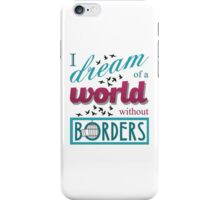 Dream of a World Without Borders iPhone Case/Skin