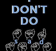 I Don't Do Sadness- Spring Awakening ASL by divaree