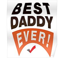 best daddy ever. Poster