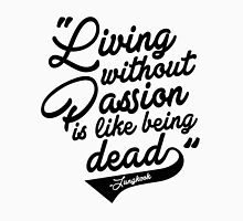 """Living without Passion is like being Dead"" -Jungkook,BTS Unisex T-Shirt"