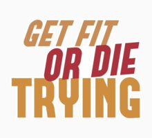 GET FIT or DIE TRYING! Kids Clothes