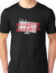 I'm a BLOGGING SENSATION! with modern computer screen Unisex T-Shirt