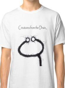 the creatures from the drain 13 Classic T-Shirt