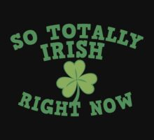 So totally IRISH right now Baby Tee