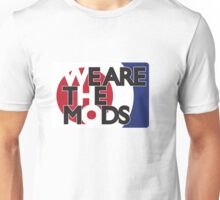 We are the Mods Unisex T-Shirt