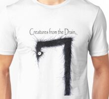 the creatures from the drain 11 Unisex T-Shirt