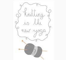 Knitting is the new yoga Unisex T-Shirt