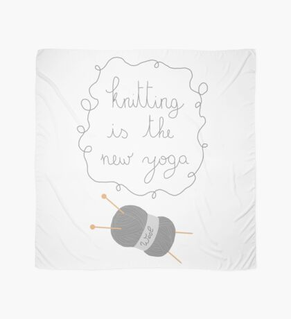 Knitting is the new yoga Scarf