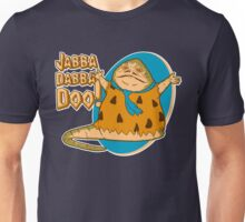 Jabba-dabba-doo!! Unisex T-Shirt