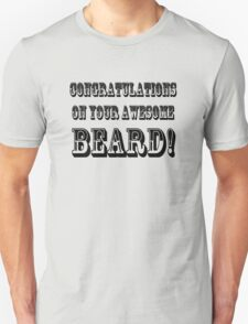 CONGRATULATIONS ON YOUR AWESOME BEARD! T-Shirt