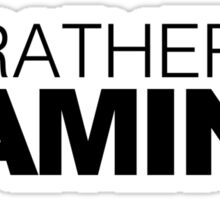 I'd rather be Gaming Sticker