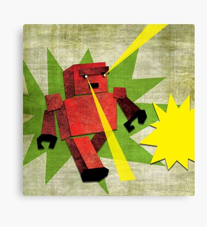 YOU'VE BEEN A BAD ROBOT Canvas Print