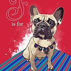 F is for French Bulldog by Ludwig Wagner