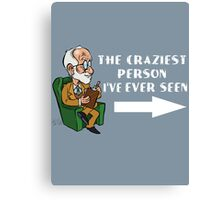 The Craziest person I ever seen  Canvas Print