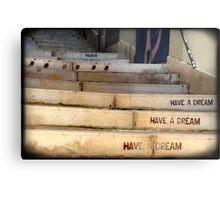"""Have a Dream"" Metal Print"