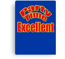 Party Time Excellent Quote T-Shirt Sticker Canvas Print