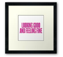 Looking Good And Feeling Fine Framed Print