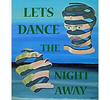 Two Heads, LETS DANCE THE NIGHT AWAY Photographic Print
