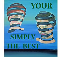 The Couple YOUR SIMPLY THE BEST Photographic Print