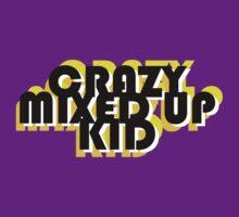 Crazy mixed up kid by borstal