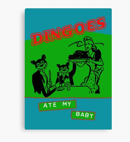 Dingoes Ate My Baby Canvas Print
