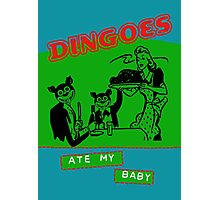 Dingoes Ate My Baby Photographic Print