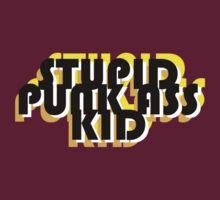 Stupid punk ass kid by borstal