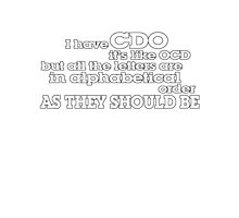 I have CDO It's like OCD but all the letters are in alphabetical order AS THEY SHOULD BE Photographic Print