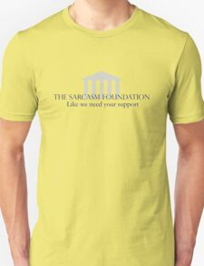 The Sarcasm Foundation T-Shirt