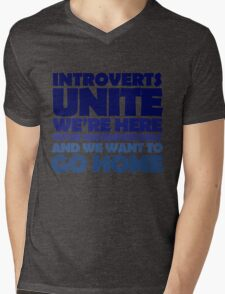 Introverts unite we're here we're uncomfortable and we want to go home Mens V-Neck T-Shirt