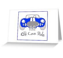 'Old Cars Rule'AC Cobra 427 Greeting Card