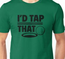 I'd Tap That Unisex T-Shirt