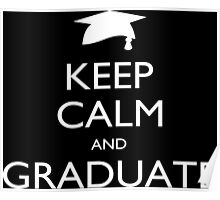 Keep Calm And Graduate - Tshirts & Accessories Poster